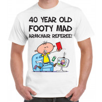 Footy Mad Armchair Referee Men's 40th Birthday Present T-Shirt