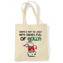 Santa's Not So Jolly With Undies Full Of Holly Christmas Shoulder Bag