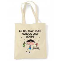 Famous Last Words 85th Birthday Tote Shoulder Shopping Bag