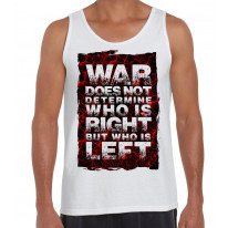 War Does Not Determine Who Is Right Peace Slogan Large Print Men's Tank Vest Top