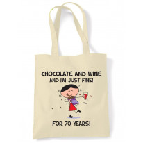 Chocolate and Wine and I'm Just Fine For 70 Years 70th Birthday Tote Bag
