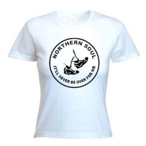 Northern Soul Never Be Over For Me Women's T-Shirt