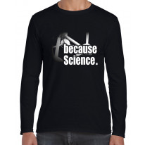 Because Science Long Sleeve T-Shirt