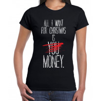 All I Want For Christmas Is Money Bah Humbug Women's T-Shirt