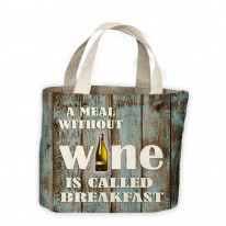 A Meal Without Wine is Called Breakfast Tote Shopping Bag For Life
