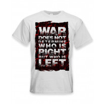 War Does Not Determine Who Is Right Peace Slogan Large Print Men's T-Shirt