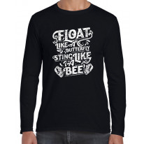 Float Like A Butterfly Sting Like A Bee Boxing Long Sleeve T-Shirt