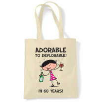 Adorable To Deplorable Women's 60th Birthday Present Shoulder Tote Bag