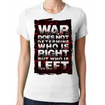War Does Not Determine Who Is Right Peace Slogan Large Print Women's T-Shirt