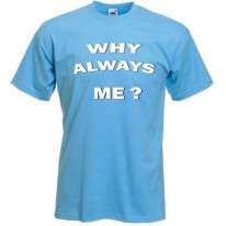 Why Always Me? Manchester City T-Shirt