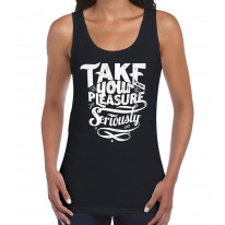 Take Your Pleasure Seriously Slogan Women's Vest Tank Top