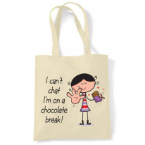 I Can't Chat, I'm On a Chocolate Break Cotton Shoulder Shopping Bag