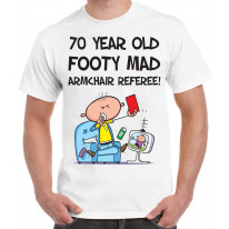 Footy Mad Armchair Referee Men's 70th Birthday Present T-Shirt