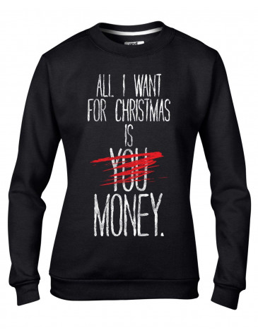 All I Want For Christmas Is Money Bah Humbug Women's Sweater \ Jumper