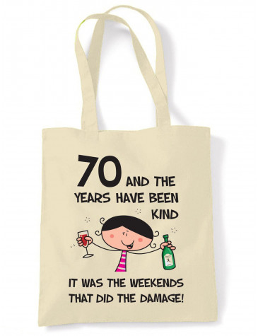 The Years Have Been Kind Women's 70th Birthday Present Shoulder Tote Bag