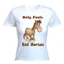 Only Fools Eat Horses Women's Vegetarian T-Shirt