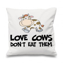 Love Cows Don't Eat Them Vegetarian Cushion