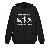 I Get My Kicks Out On The Floor Hoodie