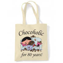 Chocoholic For 80 Years 80th Birthday Tote Bag