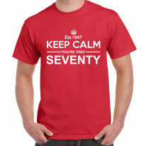 Keep Calm You're Only Seventy 70th Birthday Men's T-Shirt
