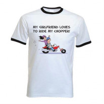 My Girlfriend Likes To Ride My Chopper Ringer T-Shirt