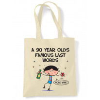 Famous Last Words 90th Birthday Tote Shoulder Shopping Bag