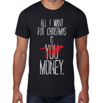 All I Want For Christmas Is Money Bah Humbug Men's T-Shirt