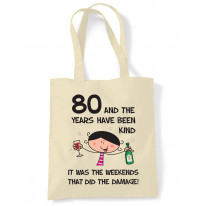 The Years Have Been Kind Women's 80th Birthday Present Shoulder Tote Bag
