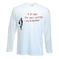 Banksy If At First You Don't Succeed Long Sleeve T-Shirt