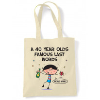 Famous Last Words 40th Birthday Tote Shoulder Shopping Bag