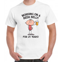 Working on a Beer Belly For 21 Years 21st Birthday Men's T-Shirt