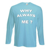 Why Always Me? Manchester City Long Sleeve T-Shirt