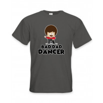 Bad Dad Dancer Dad's Funny Birthday Men's T-Shirt