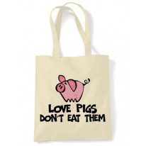 Love Pigs Don't Eat Them Vegetarian Tote Shoulder Bag