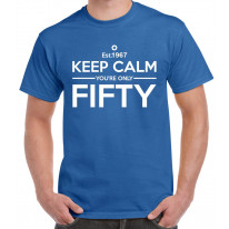 Keep Calm You're Only Fifty 50th Birthday Men's T-Shirt