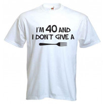 Don't Give a Fork Mens 40th Birthday Present Men's T-Shirt
