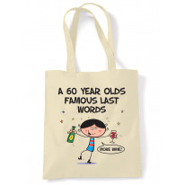 Famous Last Words 60th Birthday Tote Shoulder Shopping Bag