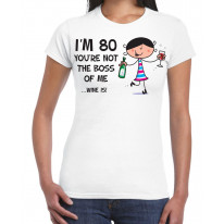 You're Not The Boss Of Me Wine Is Women's 80th Birthday Present T-Shirt