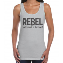 Rebel Without A Tattoo Funny Slogan Women's Vest Tank Top