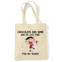 Chocolate and Wine and I'm Just Fine For 80 Years 80th Birthday Tote Bag