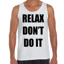 Relax Don't Do It Men's Tank Vest Top