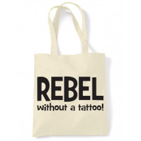 Rebel Without A Tattoo Funny Slogan Women's Tote Shoulder Bag