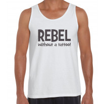 Rebel Without A Tattoo Funny Slogan Men's Vest Tank Top