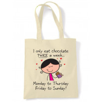 I Only Eat Chocolate Twice A Week? Cotton Shoulder Shopping Bag