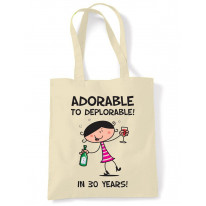 Adorable To Deplorable Women's 30th Birthday Present Shoulder Tote Bag
