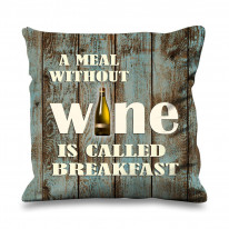 A Meal Without Wine is Called Breakfast Faux Silk 45cm x 45cm Sofa Cushion