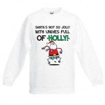 Santa Is Not So Jolly With Undies Full Of Holly Christmas Kids Jumper \ Sweater