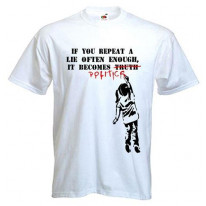 Banksy If You Repeat A Lie T-Shirt