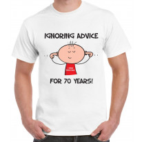 Ignoring Advice For 70 Years 70th Birthday Men's T-Shirt