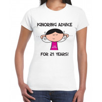 Ignoring Advice For 21 Years 21st Birthday Women's T-Shirt